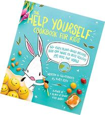 The Help Yourself Cookbook for Kids: 60 Easy Plant-Based