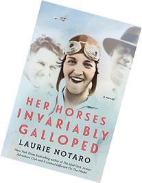 Her Horses Invariably Galloped: A Novel