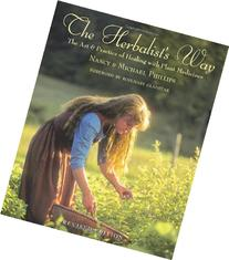 The Herbalist's Way: The Art and Practice of Healing with