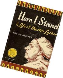 Here I Stand : A Life of Martin Luther