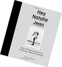 Hey Natalie Jean: Advice, Musings, and Inspiration on