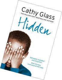 Hidden: Betrayed, Exploited and Forgotten. How One Boy