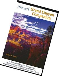 Hikernut's Grand Canyon Companion: A Guide to Hiking and