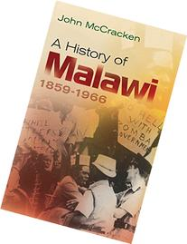 A History of Malawi: 1859-1966