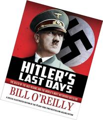 Hitler's Last Days: The Death of the Nazi Regime and the