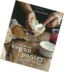 The Homemade Vegan Pantry: The Art of Making Your Own