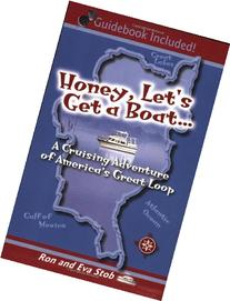 Honey, Let's Get a Boat... A Cruising Adventure of America's