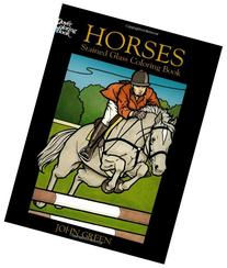 HORSES: Stained Glass Coloring Book