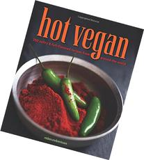 Hot Vegan: 200 Sultry & Full-Flavored Recipes from Around