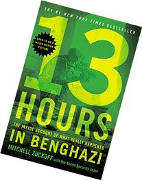 13 Hours: The Inside Account of What Really Happened In