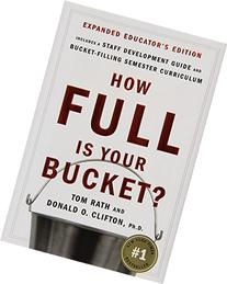 How Full Is Your Bucket? Educator's Edition: Positive
