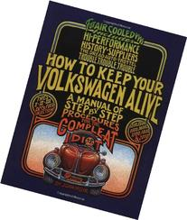 How to Keep Your Volkswagen Alive: A Manual of Step-by-Step