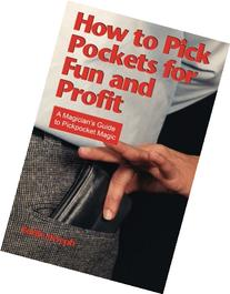 How to Pick Pockets for Fun and Profit: A Magician's Guide