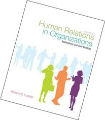 Human Relations in Organizations: Applications and Skill
