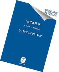 Hunger: A Memoir of  Body