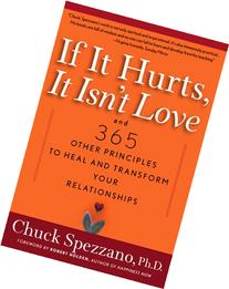 If It Hurts, It Isn't Love: And 365 Other Principles to Heal
