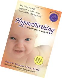 HypnoBirthing The Mongan Method: A Natural Approach to a