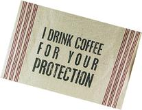 I Drink Coffee For Your Protection Dish Towel
