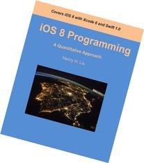 iOS 8 Programming: A Quantitative Approach
