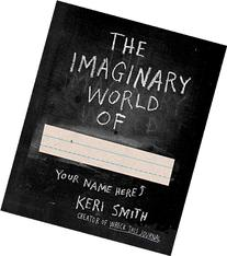 The Imaginary World Of... by Keri Smith Paperback Book
