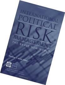 International Political Risk Management: The Brave New World