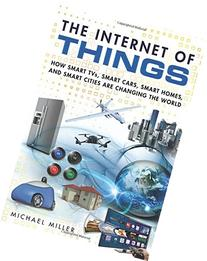 The Internet of Things: How Smart TVs, Smart Cars, Smart
