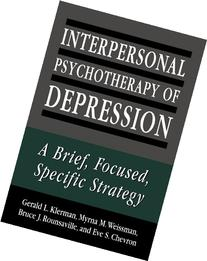 Interpersonal Psychotherapy of Depression: A Brief, Focused