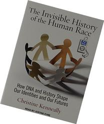 The Invisible History of the Human Race: How DNA and History