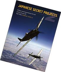 Japanese Secret Pojects Experimental Aircraft of the IJA and