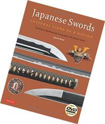 Japanese Swords: Cultural Icons of a Nation; The History,