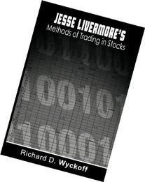 Jesse Livermore's Methods of Trading in Stocks by Richard D