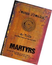 Jesus Freaks: Martyrs: Stories of Those Who Stood for Jesus