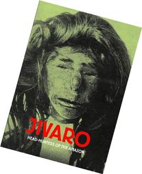 Jivaro: Head-Hunters Of The Amazon