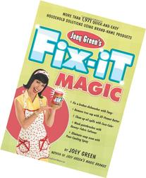 Joey Green's Fix-It Magic: More than 1,971 Quick-and-Easy
