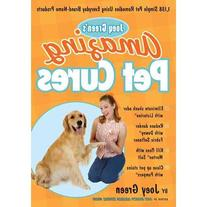 Joey Green's Amazing Pet Cures: 1,138 Quick and Simple Pet