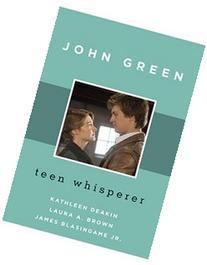 John Green: Teen Whisperer