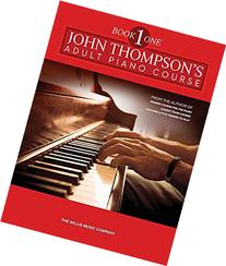 John Thompson's Adult Piano Course: Book 1