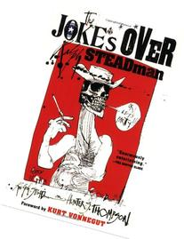 The Joke's Over: Bruised Memories: Gonzo, Hunter S. Thompson
