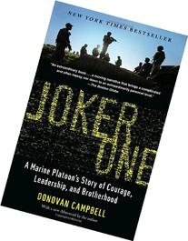 Joker One: A Marine Platoon's Story of Courage, Leadership,