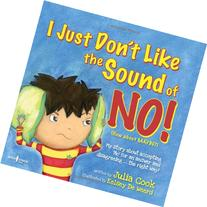 I Just Dont Like the Sound of NO! My Story about Accepting