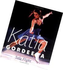 Katia Gordeeva: Solo Flight