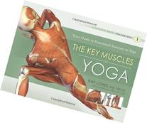 The Key Muscles of Yoga: Your Guide to Functional Anatomy in