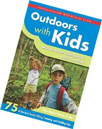Outdoors with Kids Maine, New Hampshire, and Vermont: 75 of