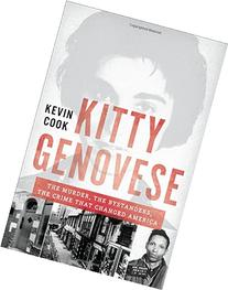 Kitty Genovese: The Murder, the Bystanders, the Crime that