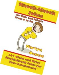Knock-Knock Jokes for Kids and Adults From 9 to 90: 101