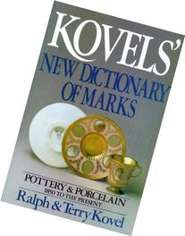 Kovels' New Dictionary of Marks: Pottery and Porcelain, 1850