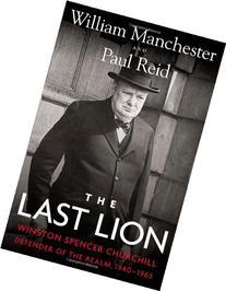 The Last Lion: Winston Spencer Churchill: Defender of the