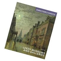 Leeds Museums and Galleries: Director's Choice