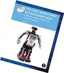 The LEGO MINDSTORMS EV3 Discovery Book : A Beginner's Guide