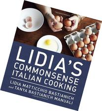 Lidia's Commonsense Italian Cooking: 150 Delicious and